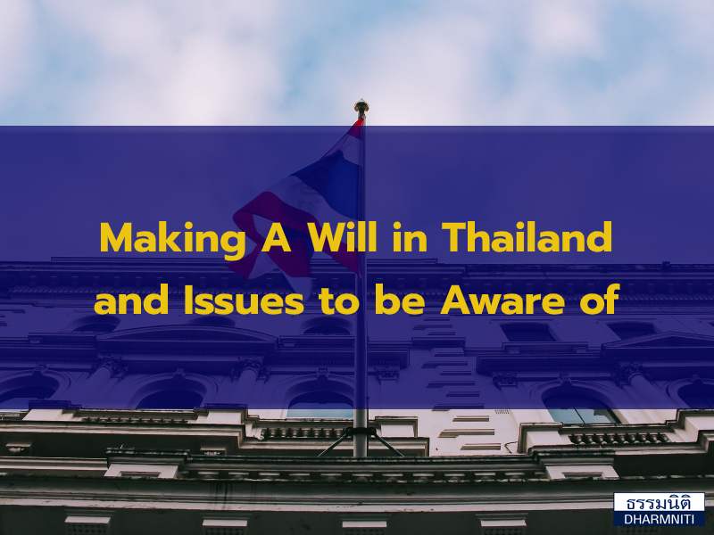Making A Will in Thailand and Issues to be Aware of