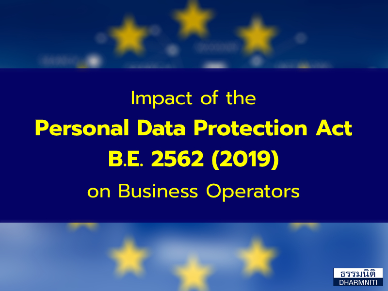 Impact of the Personal Data Protection Act B.E. 2562 (2019) on Business Operators