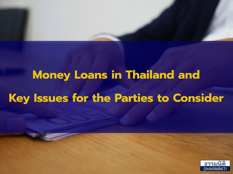 Money Loans in Thailand and Key Issues for the Parties to Consider