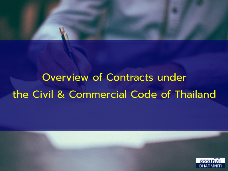 Overview of Contracts under the Civil & Commercial Code of Thailand
