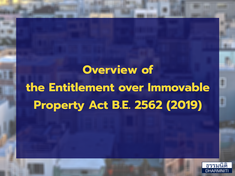 Overview of the Entitlement over Immovable Property Act B.E. 2562 (2019)