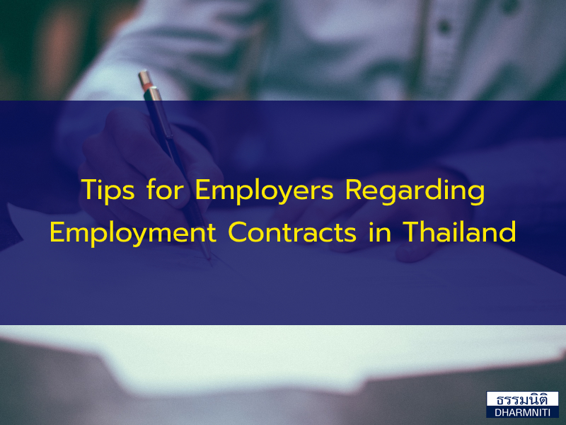 Tips for Employers Regarding Employment Contracts in Thailand
